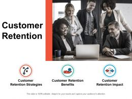 Customer Retention Strategies Impact Ppt Powerpoint Presentation File Clipart