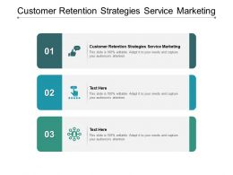 Customer Retention Strategies Service Marketing Ppt Powerpoint Presentation Icon Background Cpb