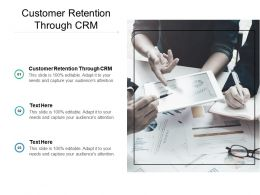 Customer Retention Through CRM Ppt Powerpoint Presentation Pictures Cpb