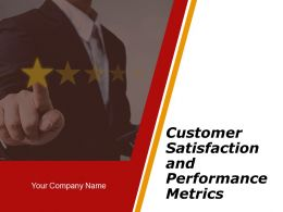 Customer Satisfaction And Performance Metrics Powerpoint Presentation Slides