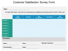 Customer Satisfaction Survey Form Ppt Slide Template