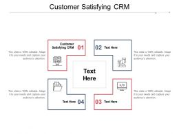 Customer Satisfying CRM Ppt Powerpoint Presentation Outline Backgrounds Cpb