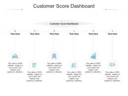Customer Score Dashboard Ppt Powerpoint Presentation Summary Graphics Cpb