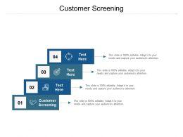 Customer Screening Ppt Powerpoint Presentation Portfolio Demonstration Cpb