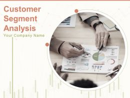 Customer Segment Analysis Powerpoint Presentation Slides