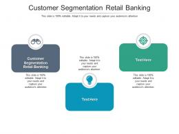 Customer Segmentation Retail Banking Ppt Powerpoint Clipart Images Cpb