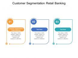 Customer Segmentation Retail Banking Ppt Powerpoint Presentation Slides Cpb
