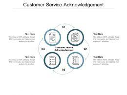 Customer Service Acknowledgement Ppt Powerpoint Presentation Summary Cpb