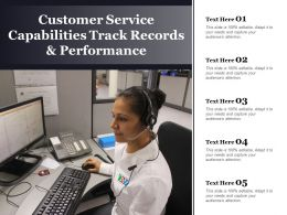 Customer Service Capabilities Track Records And Performance