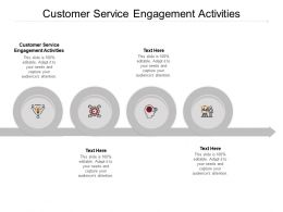 Customer Service Engagement Activities Ppt Powerpoint Presentation Layouts Cpb
