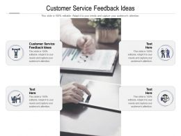 Customer Service Feedback Ideas Ppt Powerpoint Presentation Infographics Template Cpb