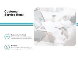 Customer Service Retail Ppt Powerpoint Presentation Gallery Background Image Cpb