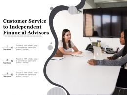 Customer Service To Independent Financial Advisors
