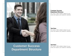Customer Success Department Structure Ppt Powerpoint Presentation Show Graphics Cpb