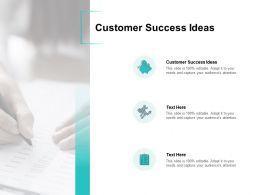 Customer Success Ideas Ppt Powerpoint Presentation Infographics Infographics Cpb