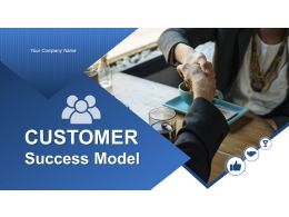 Customer Success Model Powerpoint Presentation Slides