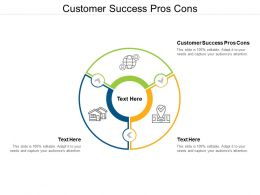 Customer Success Pros Cons Ppt Powerpoint Presentation Ideas Microsoft Cpb