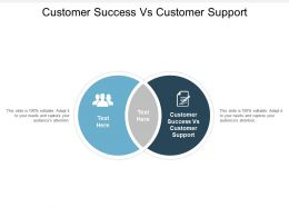 Customer Success Vs Customer Support Ppt Powerpoint Presentation Styles Show Cpb