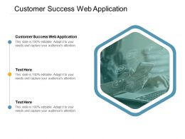 Customer Success Web Application Ppt Powerpoint Presentation Pictures Slide Download Cpb