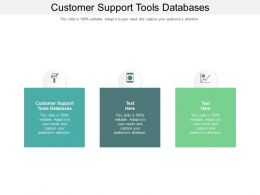 Customer Support Tools Databases Ppt Powerpoint Presentation Gallery Structure Cpb