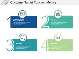 Customer Target Function Metrics Ppt Powerpoint Presentation Design Cpb