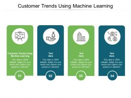 Customer Trends Using Machine Learning Ppt Powerpoint Presentation Infographic Template Deck Cpb