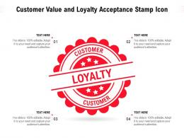 Customer Value And Loyalty Acceptance Stamp Icon