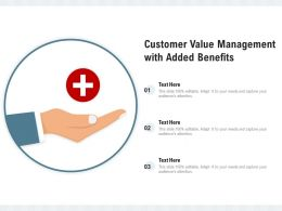 Customer Value Management With Added Benefits