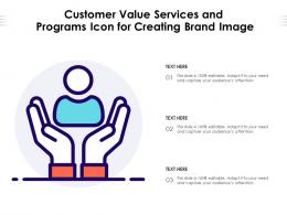 Customer Value Services And Programs Icon For Creating Brand Image