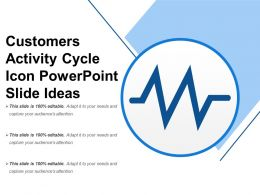 Customers Activity Cycle Icon Powerpoint Slide Ideas