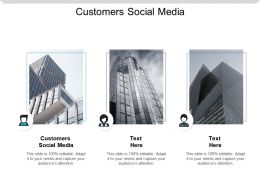 Customers Social Media Ppt Powerpoint Presentation Slides File Formats Cpb