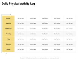 Daily Physical Activity Log Monday Ppt Powerpoint Presentation Layouts Diagrams
