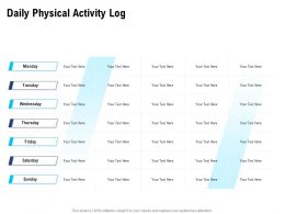 Daily Physical Activity Log Monday To Sunday Ppt Powerpoint Slides