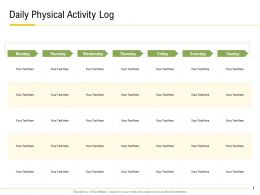 Daily Physical Activity Log Monday To Sunday Ppt Powerpoint Themes