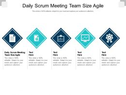 Daily Scrum Meeting Team Size Agile Ppt Powerpoint Presentation Outline Gallery Cpb
