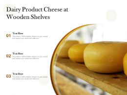 Dairy Product Cheese At Wooden Shelves