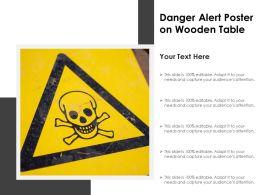 Danger Alert Poster On Wooden Table
