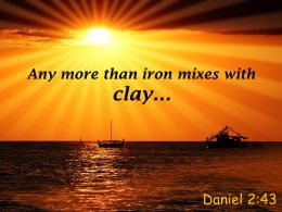Daniel 2 43 Any More Than Iron Mixes Powerpoint Church Sermon