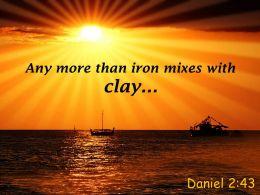 Daniel 2 43 Any More Than Iron Mixes Powerpoint Church Sermon