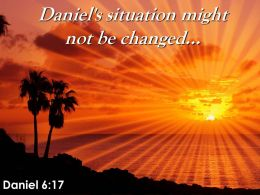 Daniel 6 17 Daniel Situation Might Not Be Changed Powerpoint Church Sermon