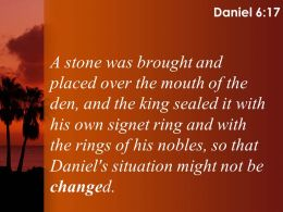 Daniel 6 17 Daniel Situation Might Not Be Changed