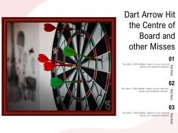 Dart Arrow Hit The Centre Of Board And Other Misses