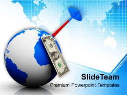 Dart Hitting Dollar Note On Globe Business Powerpoint Templates Ppt Themes And Graphics 0113