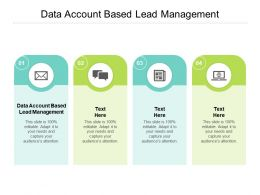 Data Account Based Lead Management Ppt Powerpoint Presentation Slides Slideshow Cpb