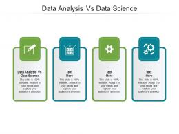 Data Analysis Vs Data Science Ppt PowerPoint Presentation File Information Cpb