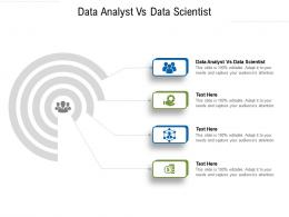 Data Analyst Vs Data Scientist Ppt Powerpoint Presentation Professional Example Topics Cpb