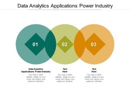 Data Analytics Applications Power Industry Ppt Powerpoint Presentation Icon Layouts Cpb