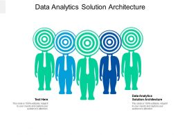 Data Analytics Solution Architecture Ppt Powerpoint Presentation Inspiration Background Designs Cpb