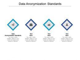 Data Anonymization Standards Ppt Powerpoint Presentation Slides Inspiration Cpb
