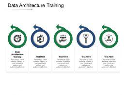 Data Architecture Training Ppt Powerpoint Presentation Slides Portrait Cpb